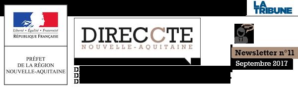 DIRECCTE AQUTAINE (Direction Régionale des Entreprises, de la Concurrence, de la consomation, du travail et de l'emploi) - NEWSLETTER DIRECCTE #11 - septembre 2017