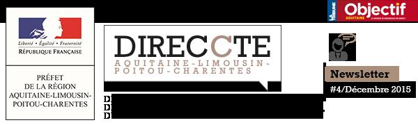 DIRECCTE AQUTAINE (Direction Régionale des Entreprises, de la Concurrence, de la consomation, du travail et de l'emploi) - NEWSLETTER N°4 DÉCEMBRE 2015